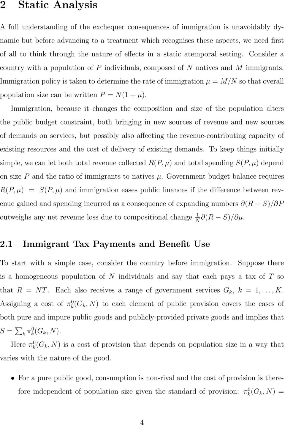 Immigration policy is taken to determine the rate of immigration µ = M/N so that overall population size can be written P = N(1 + µ).