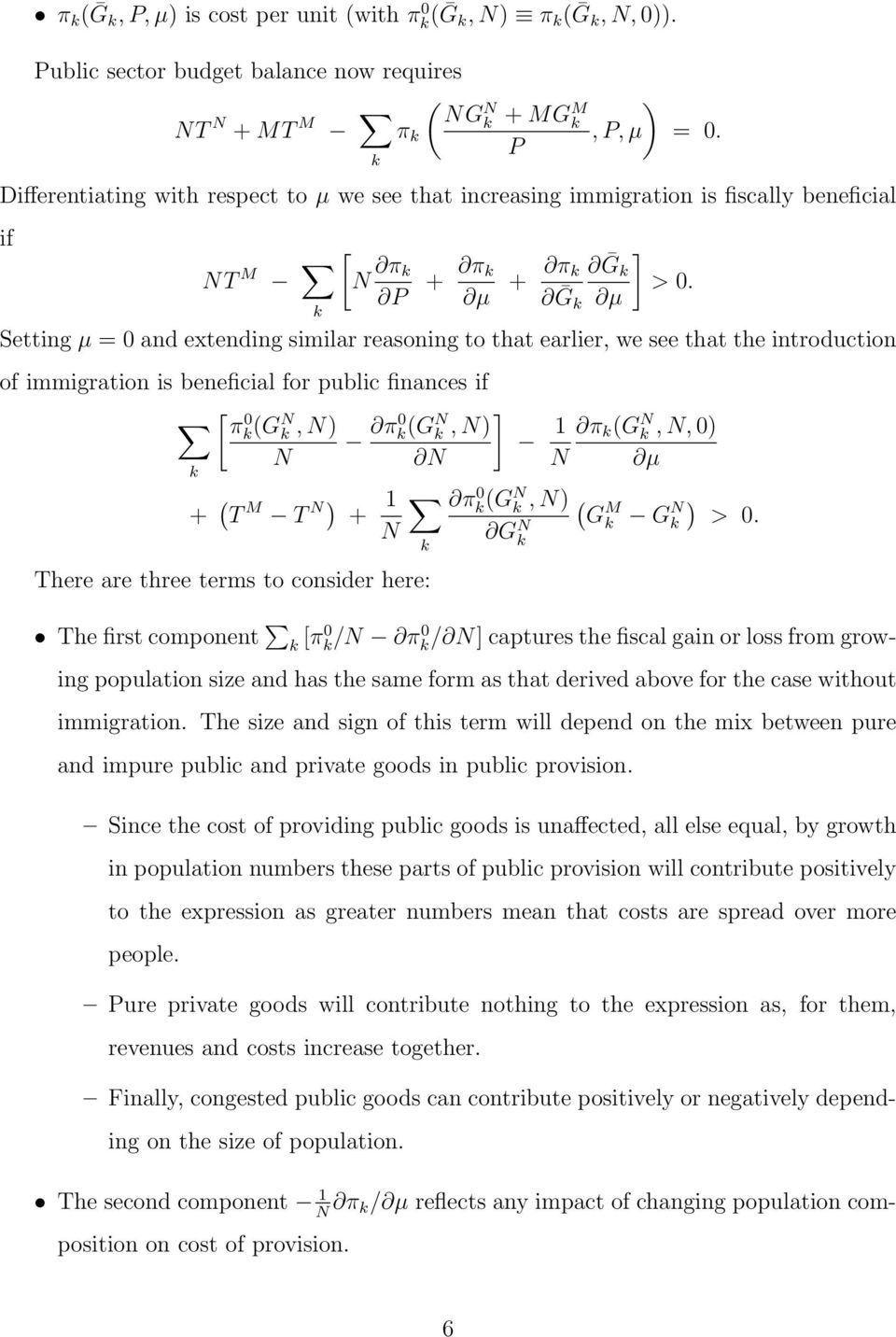 k Ḡk µ Setting µ = 0 and extending similar reasoning to that earlier, we see that the introduction of immigration is beneficial for public finances if [ π 0 k (G N k, N) π0 k (GN k, N) ] N N k + ( T