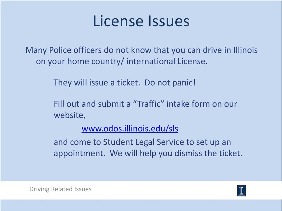 Fill out and submit a Traffic intake form on our website, www.odos.illinois.