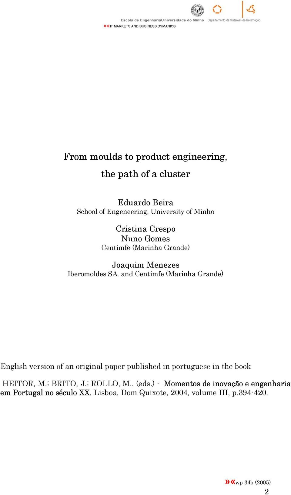 and Centimfe (Marinha Grande) English version of an original paper published in portuguese in the book HEITOR, M.