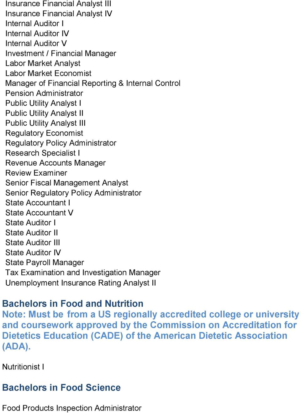 Administrator Research Specialist I Revenue Accounts Manager Review Examiner Senior Fiscal Management Analyst Senior Regulatory Policy Administrator State Accountant I State Accountant V State