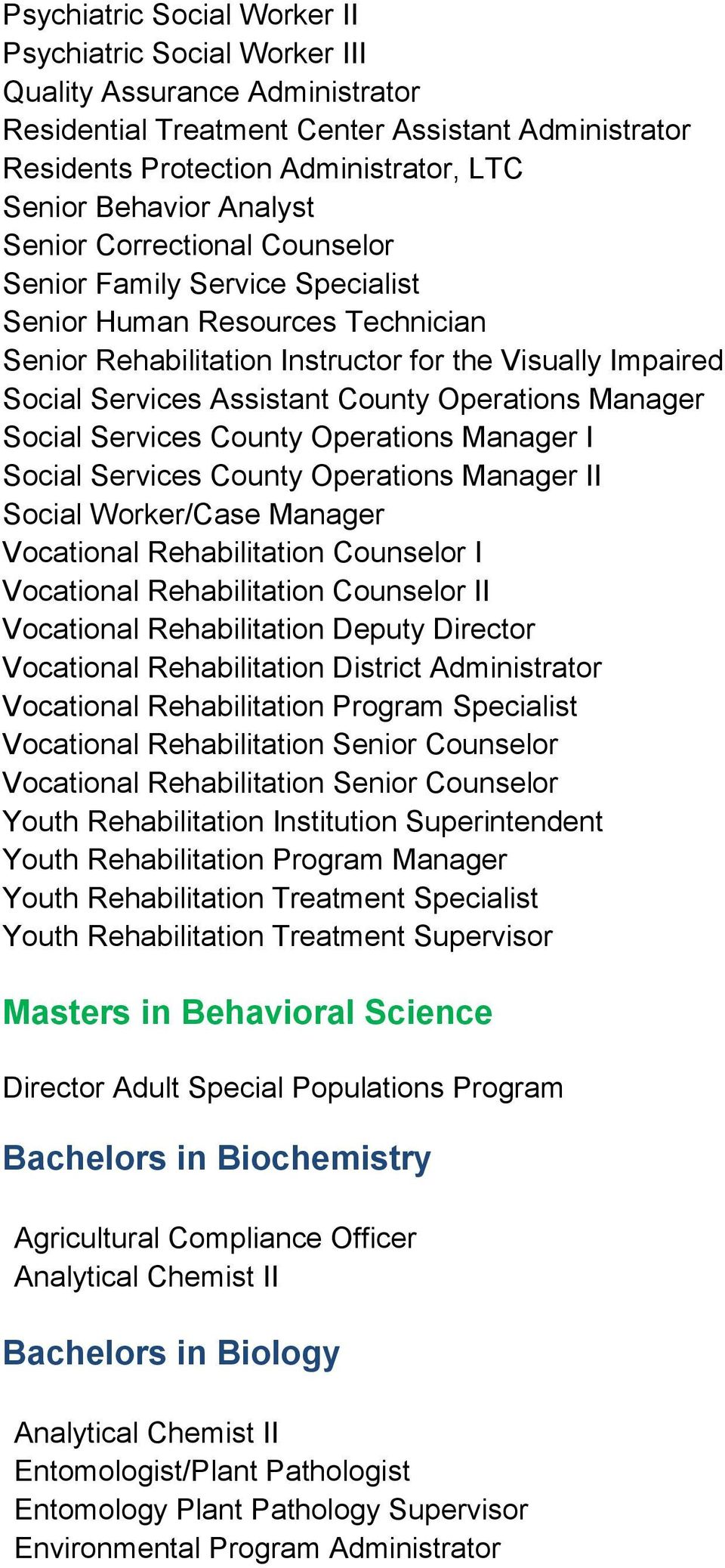 Operations Manager Social Services County Operations Manager I Social Services County Operations Manager II Social Worker/Case Manager Vocational Rehabilitation Counselor I Vocational Rehabilitation
