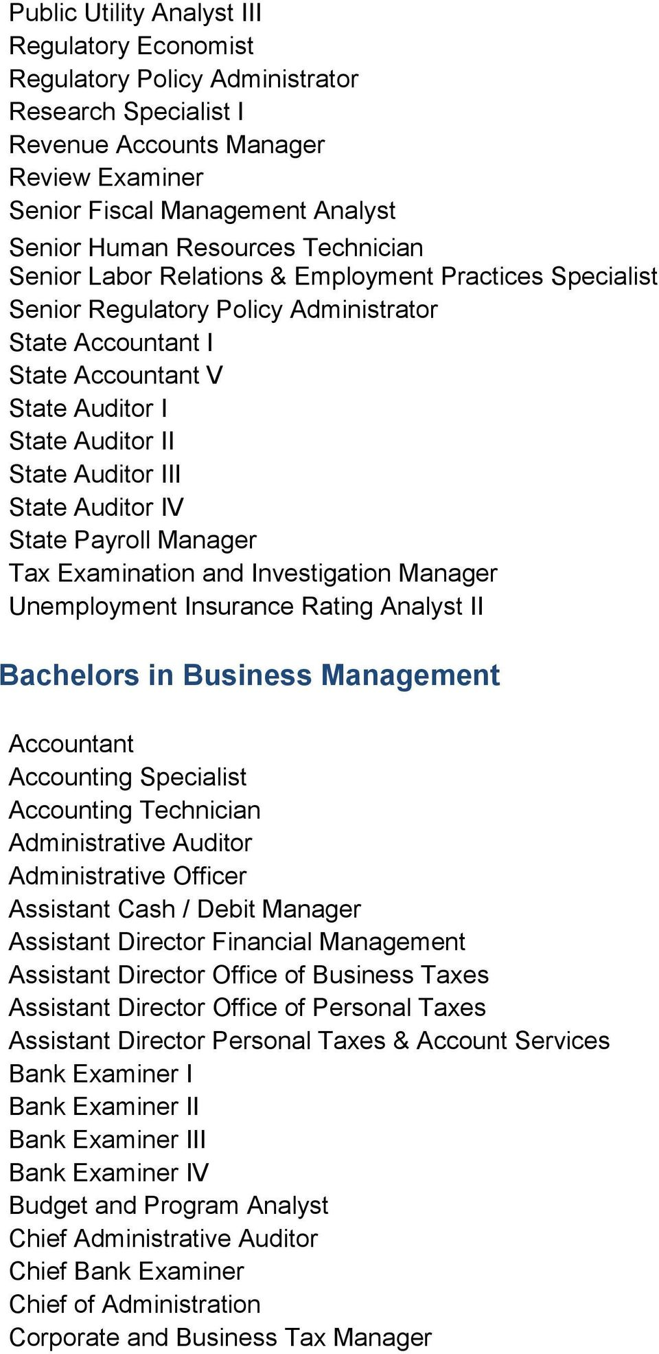 State Auditor IV State Payroll Manager Tax Examination and Investigation Manager Unemployment Insurance Rating Analyst II Bachelors in Business Management Accountant Accounting Specialist Accounting