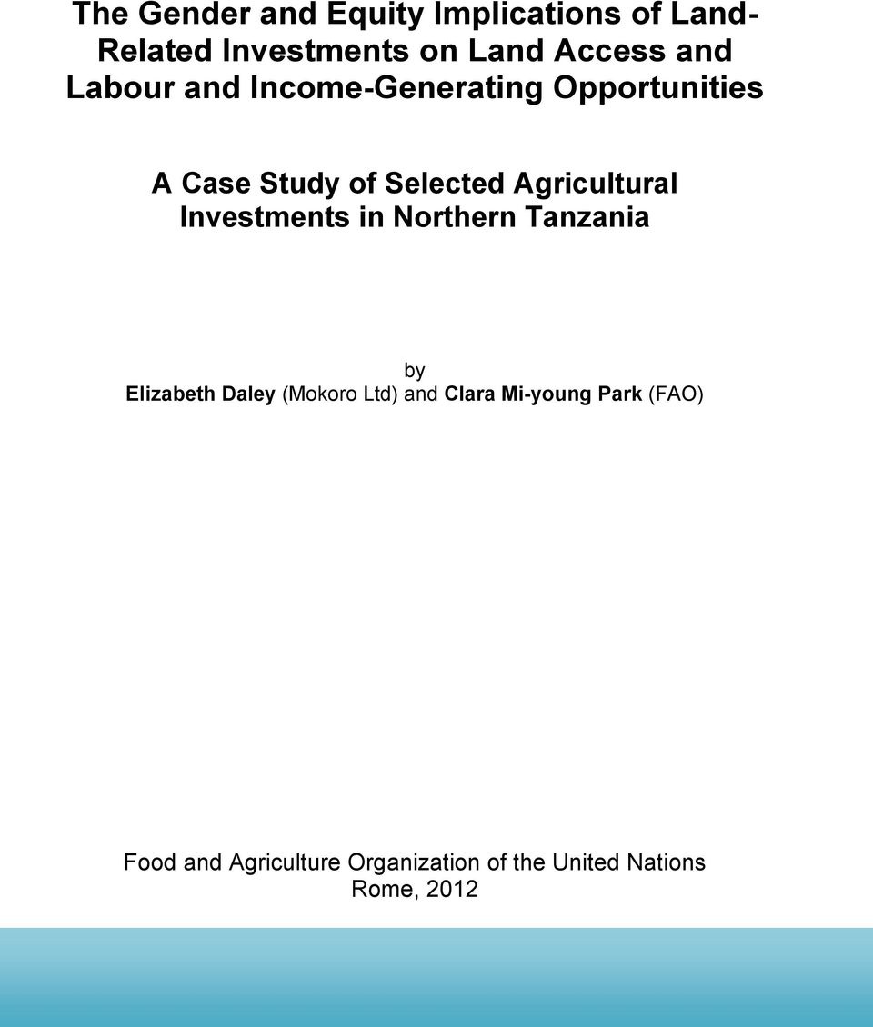 Agricultural Investments in Northern Tanzania by Elizabeth Daley (Mokoro Ltd) and