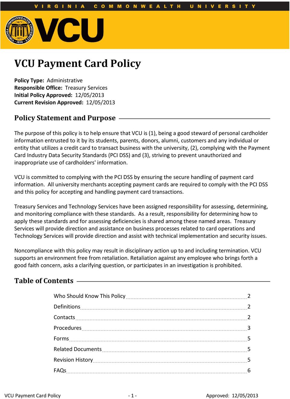a credit card t transact business with the university, (2), cmplying with the Payment Card Industry Data Security Standards (PCI DSS) and (3), striving t prevent unauthrized and inapprpriate use f