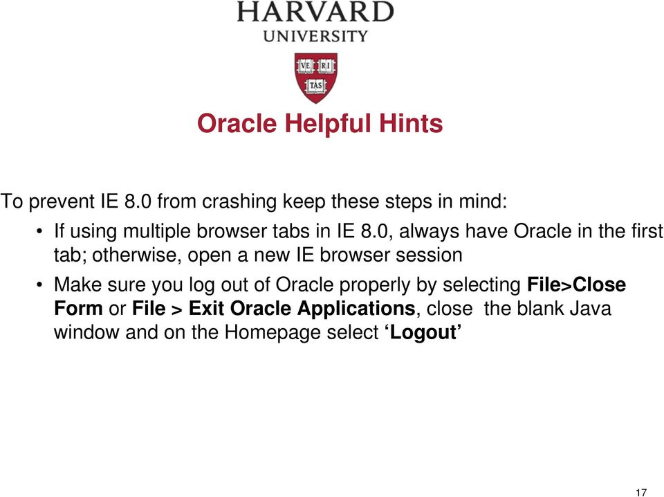 0, always have Oracle in the first tab; otherwise, open a new IE browser session Make sure