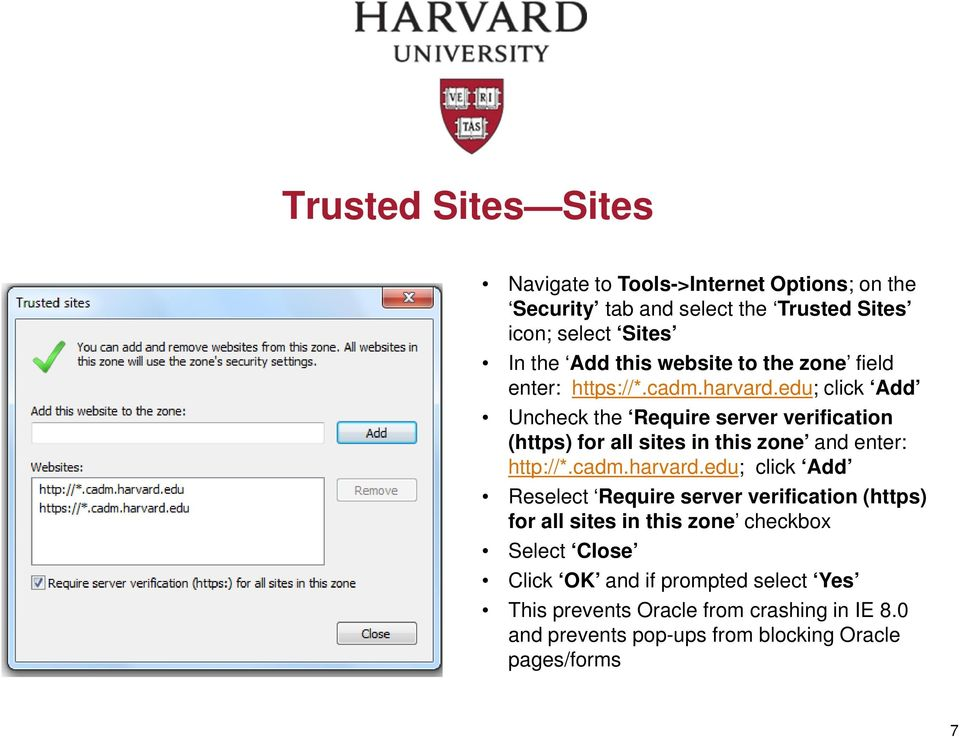 edu; click Add Uncheck the Require server verification (https) for all sites in this zone and enter: http://*.cadm.harvard.
