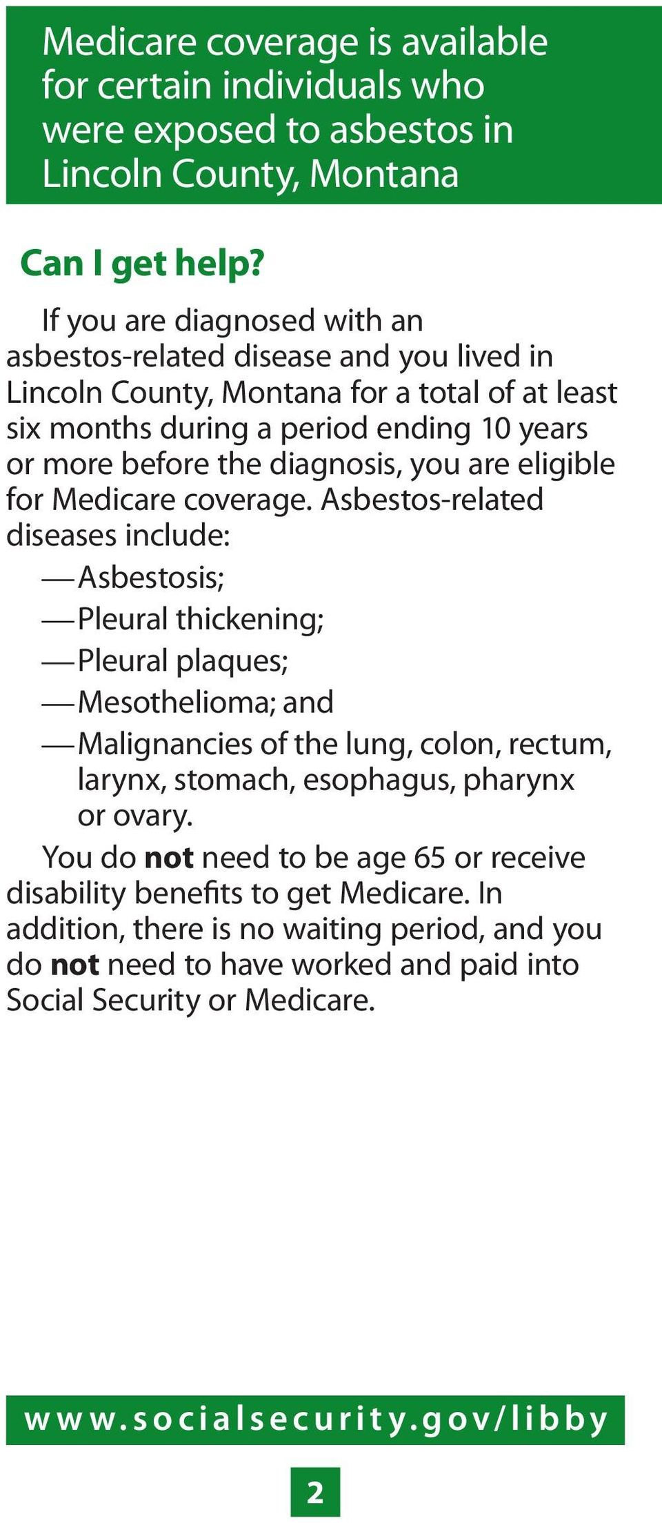 you are eligible for Medicare coverage.