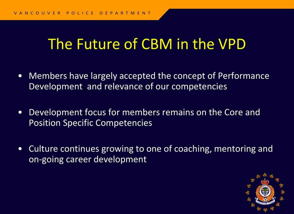 for members remains on the Core and Position Specific Competencies Culture