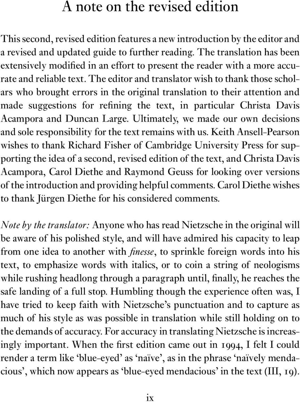 The editor and translator wish to thank those scholars who brought errors in the original translation to their attention and made suggestions for refining the text, in particular Christa Davis