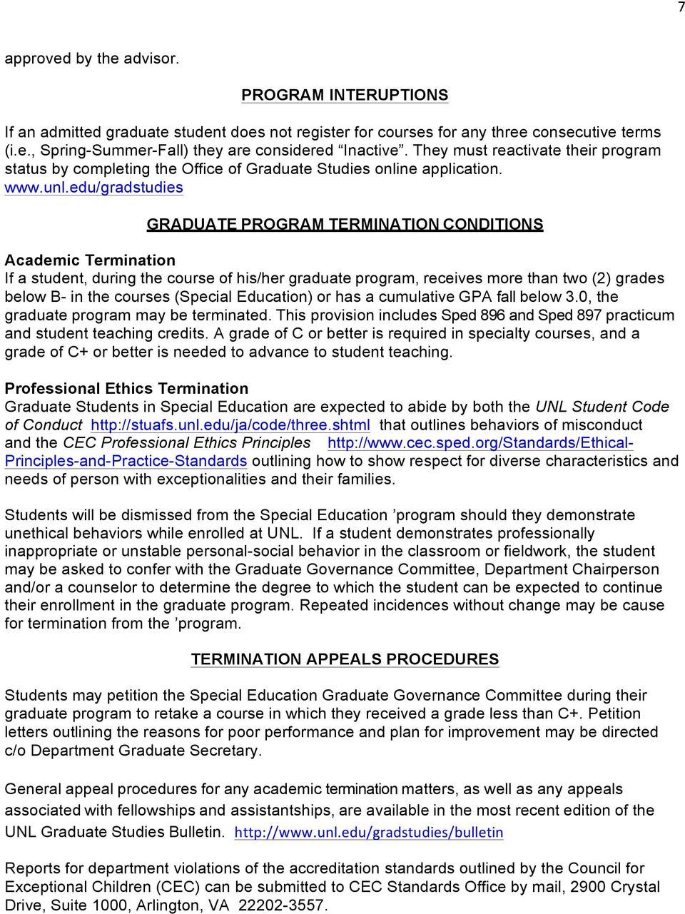 edu/gradstudies GRADUATE PROGRAM TERMINATION CONDITIONS Academic Termination If a student, during the course of his/her graduate program, receives more than two (2) grades below B- in the courses