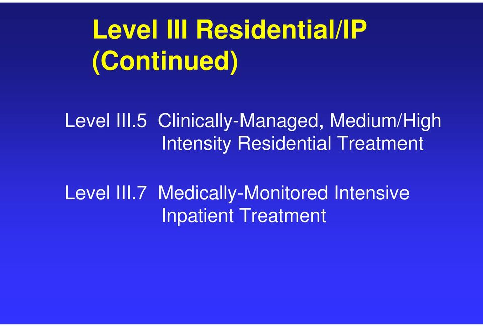 Intensity Residential Treatment Level III.