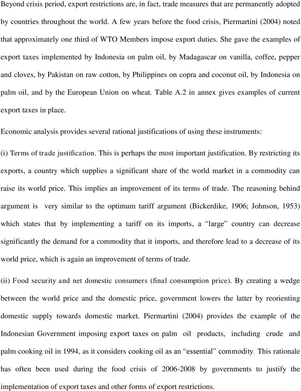 She gave the examples of export taxes implemented by Indonesia on palm oil, by Madagascar on vanilla, coffee, pepper and cloves, by Pakistan on raw cotton, by Philippines on copra and coconut oil, by