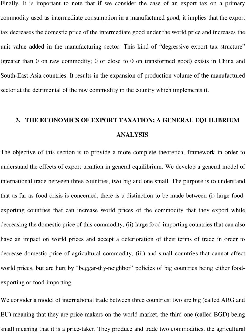 This kind of degressive export tax structure (greater than 0 on raw commodity; 0 or close to 0 on transformed good) exists in China and South-East sia countries.