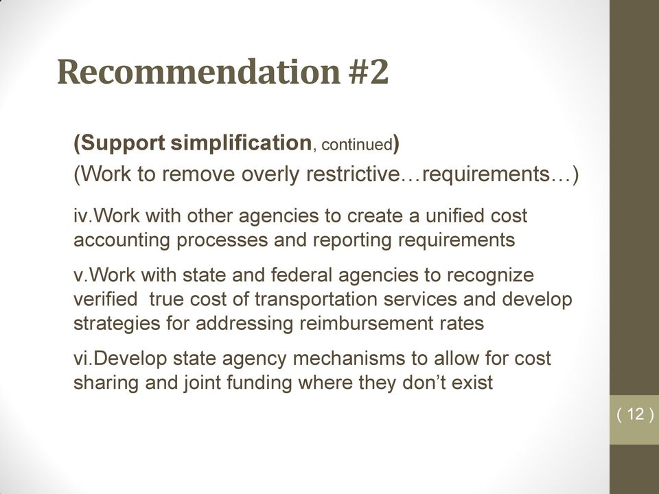 work with state and federal agencies to recognize verified true cost of transportation services and develop