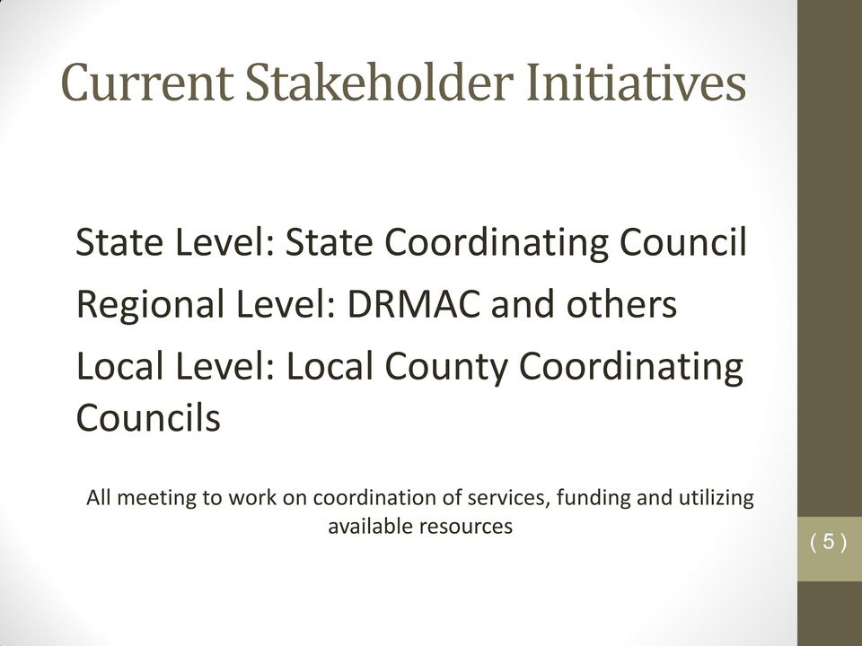 Level: Local County Coordinating Councils All meeting to work