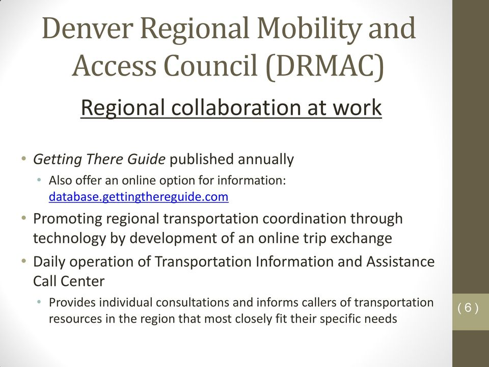 com Promoting regional transportation coordination through technology by development of an online trip exchange Daily operation of