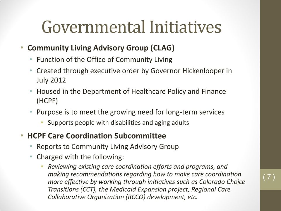 Subcommittee Reports to Community Living Advisory Group Charged with the following: Reviewing existing care coordination efforts and programs, and making recommendations regarding how to make