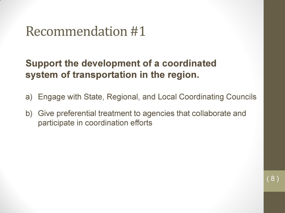 a) Engage with State, Regional, and Local Coordinating Councils b)