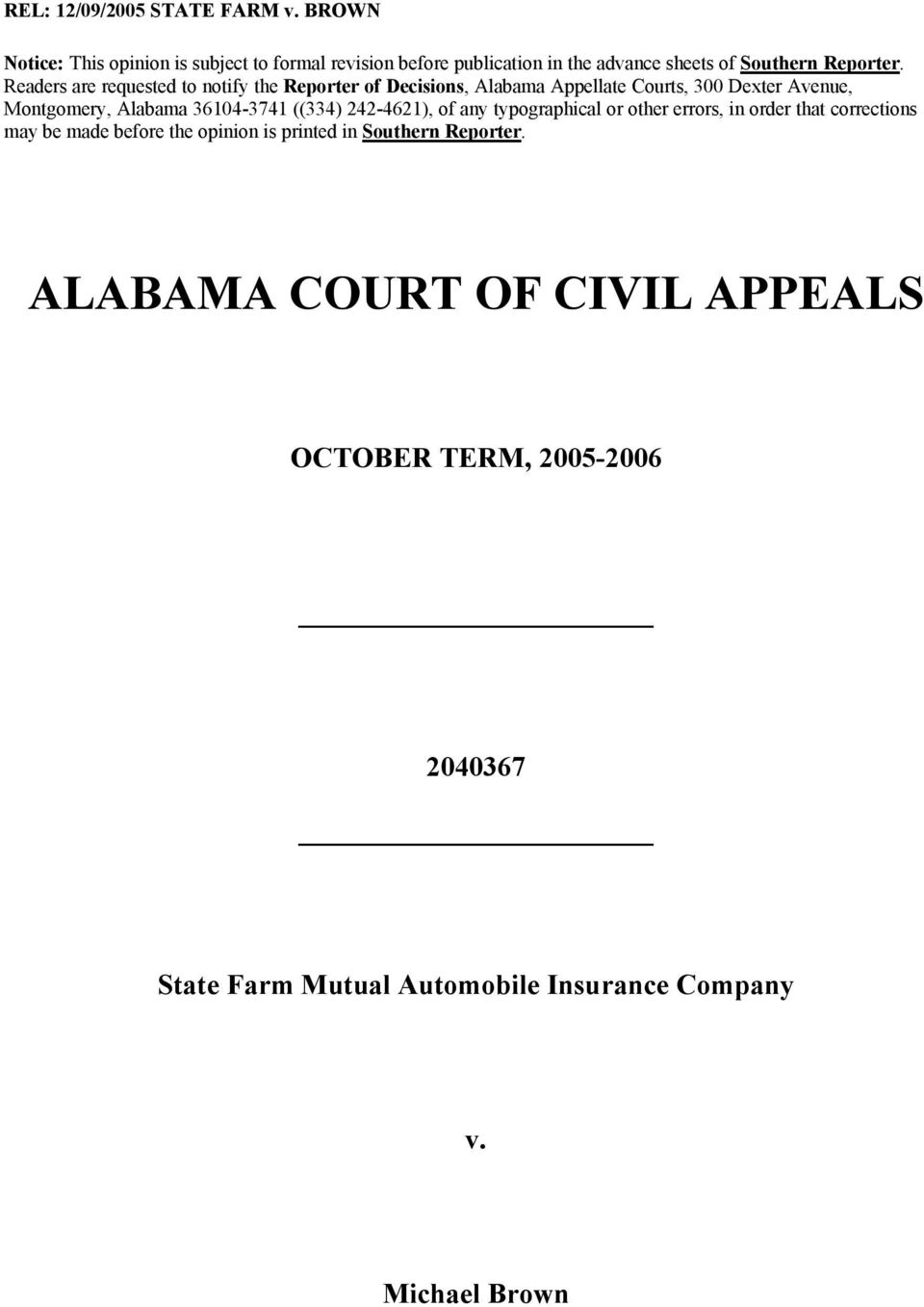 Readers are requested to notify the Reporter of Decisions, Alabama Appellate Courts, 300 Dexter Avenue, Montgomery, Alabama 36104-3741