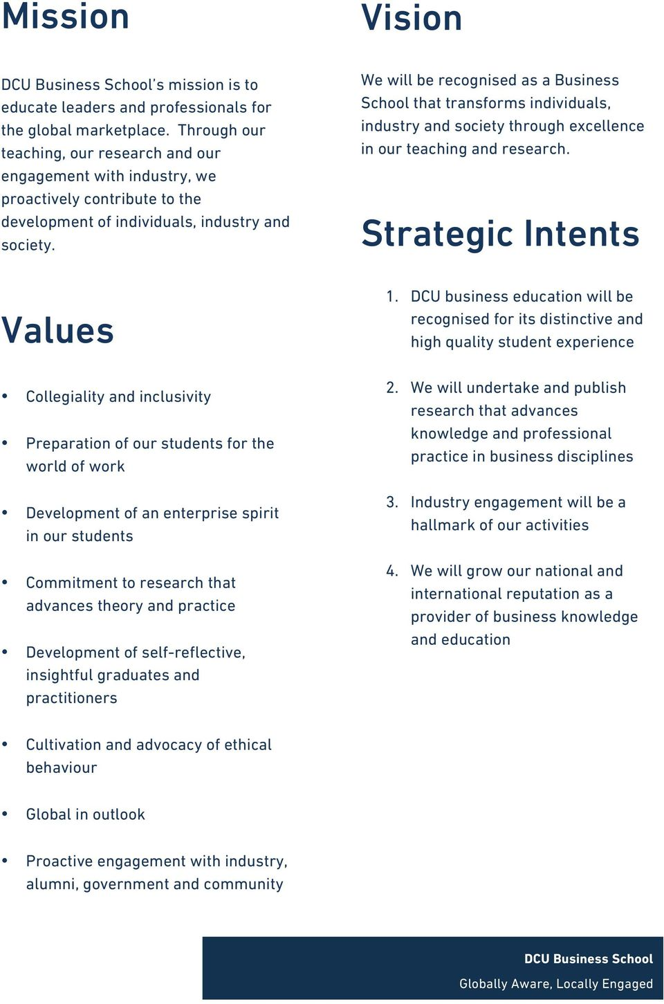 Values Collegiality and inclusivity Preparation of our students for the world of work Development of an enterprise spirit in our students Commitment to research that advances theory and practice