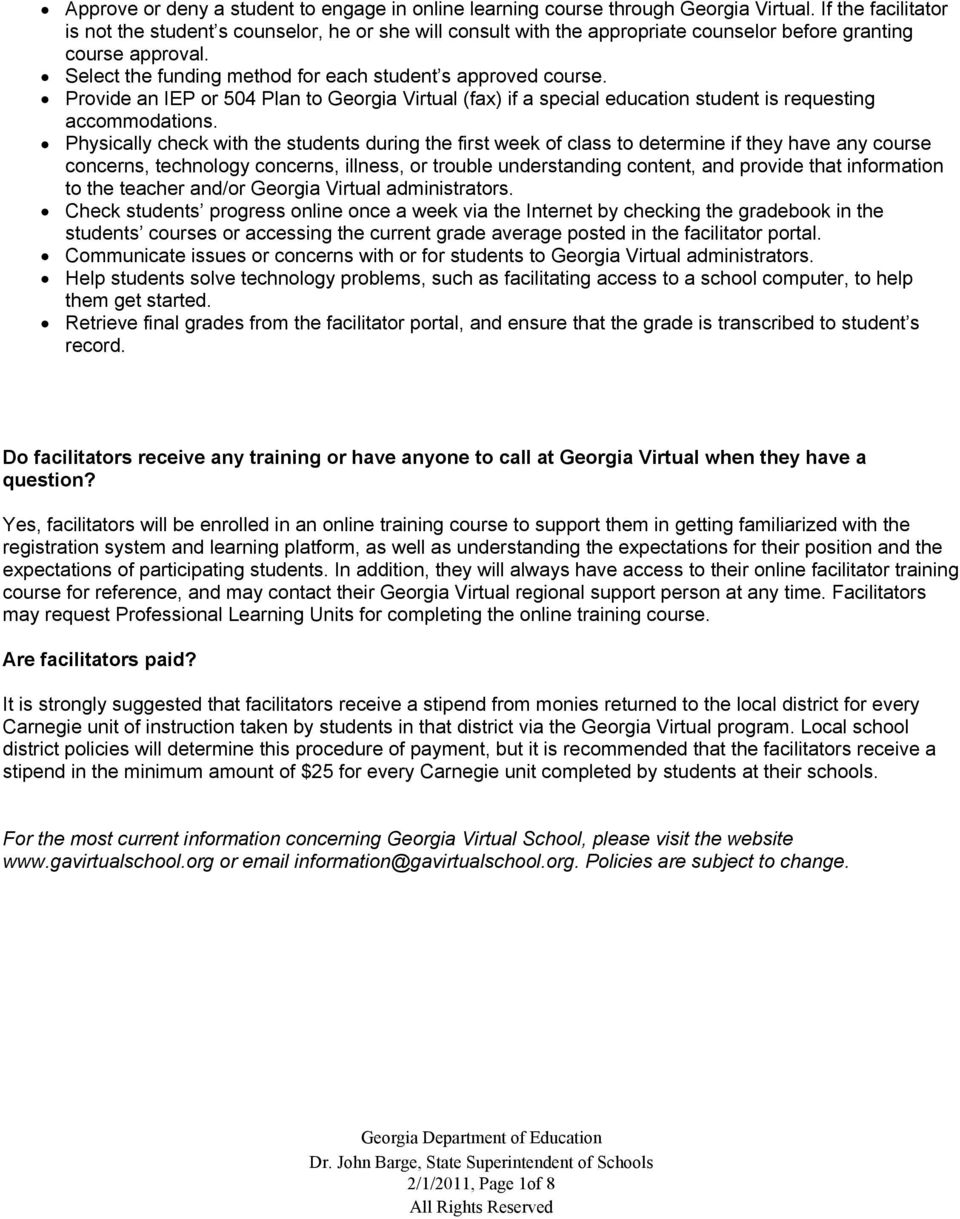 Provide an IEP or 504 Plan to Georgia Virtual (fax) if a special education student is requesting accommodations.