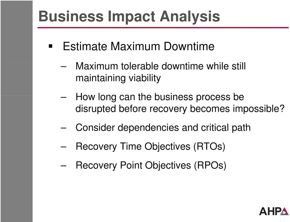process be disrupted before recovery becomes impossible?