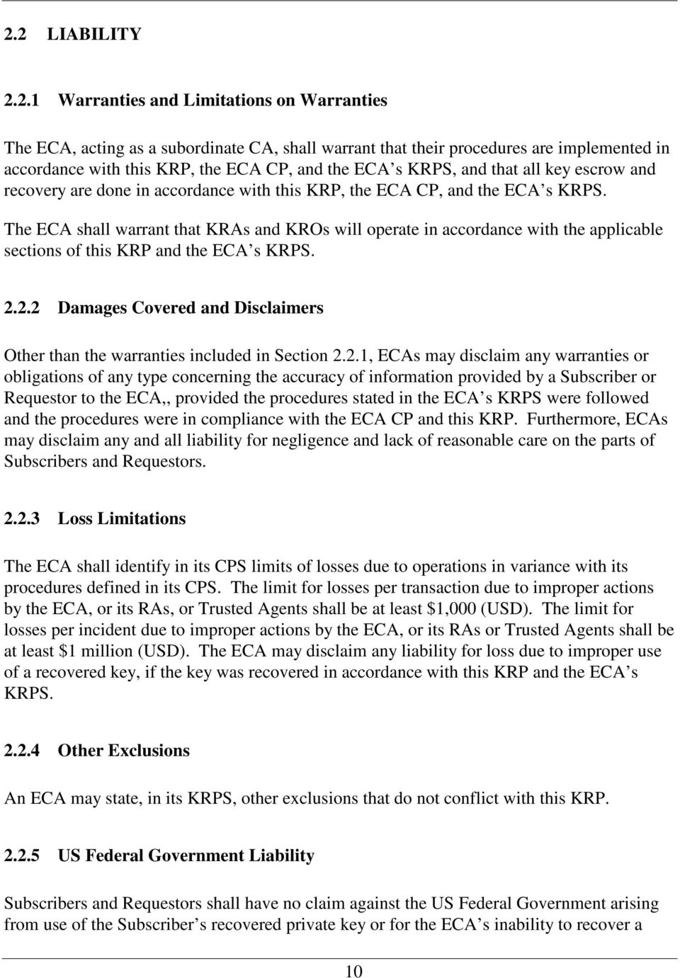 The ECA shall warrant that KRAs and KROs will operate in accordance with the applicable sections of this KRP and the ECA s KRPS. 2.
