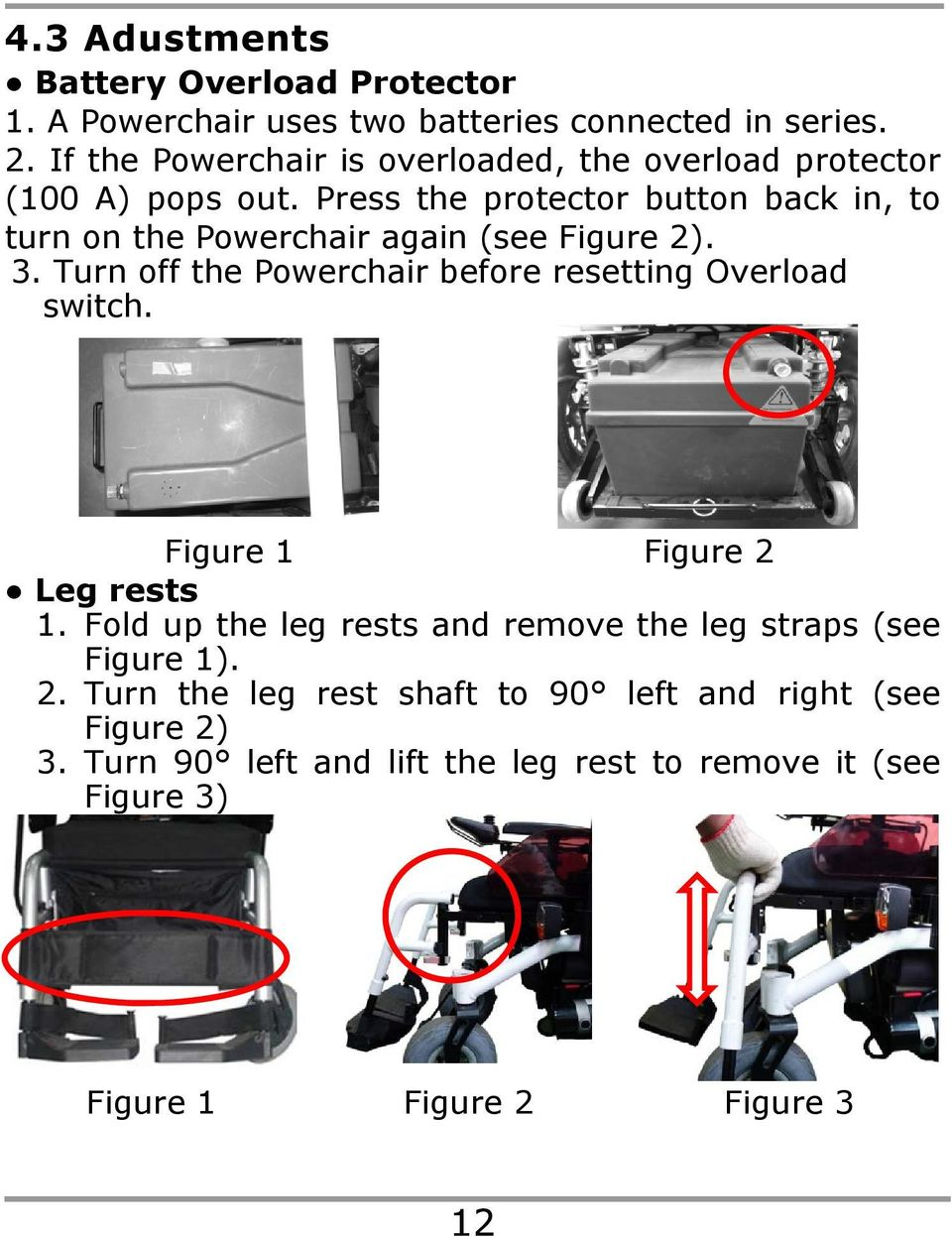 Press the protector button back in, to turn on the Powerchair again (see Figure 2). 3. Turn off the Powerchair before resetting Overload switch.