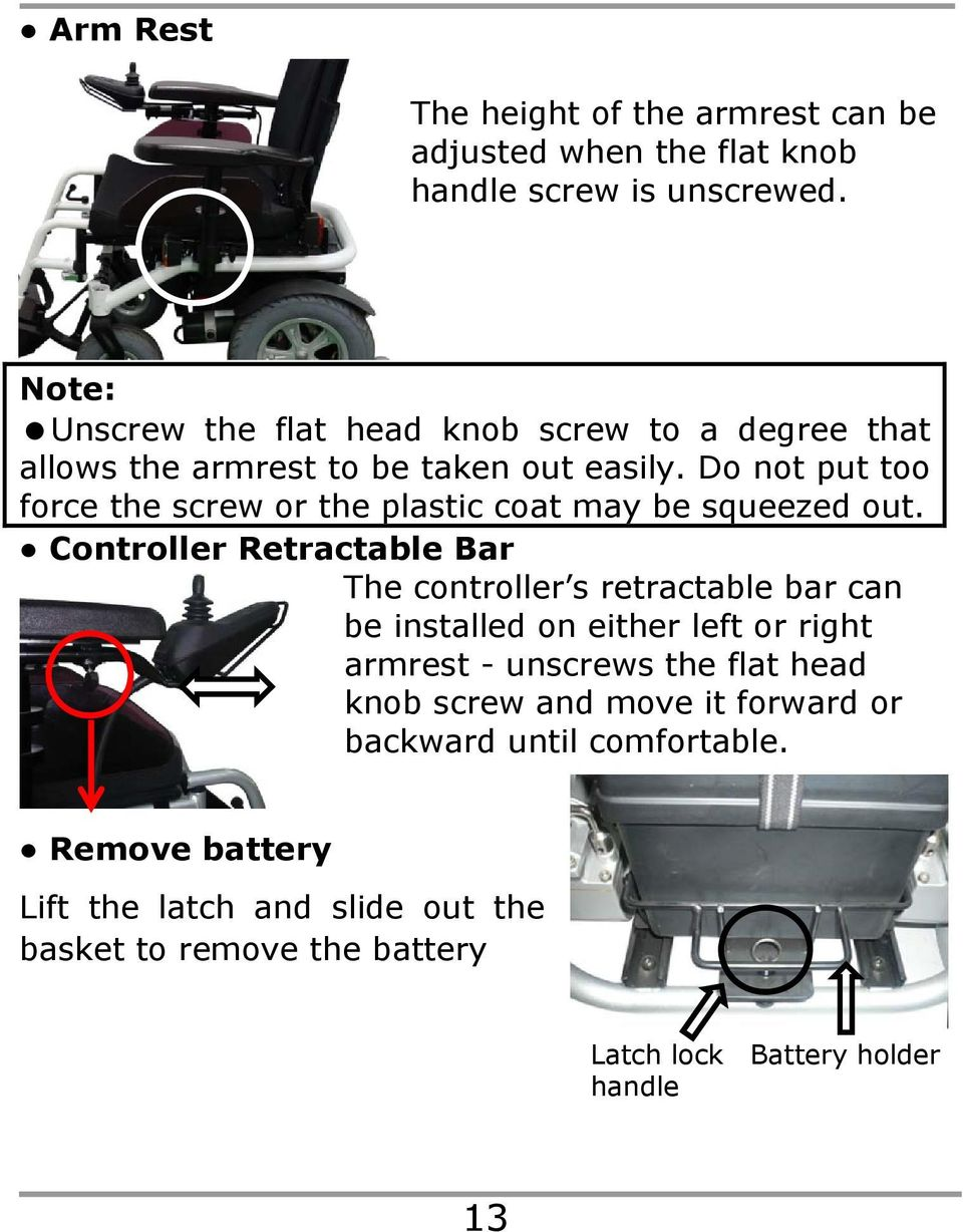 Do not put too force the screw or the plastic coat may be squeezed out.
