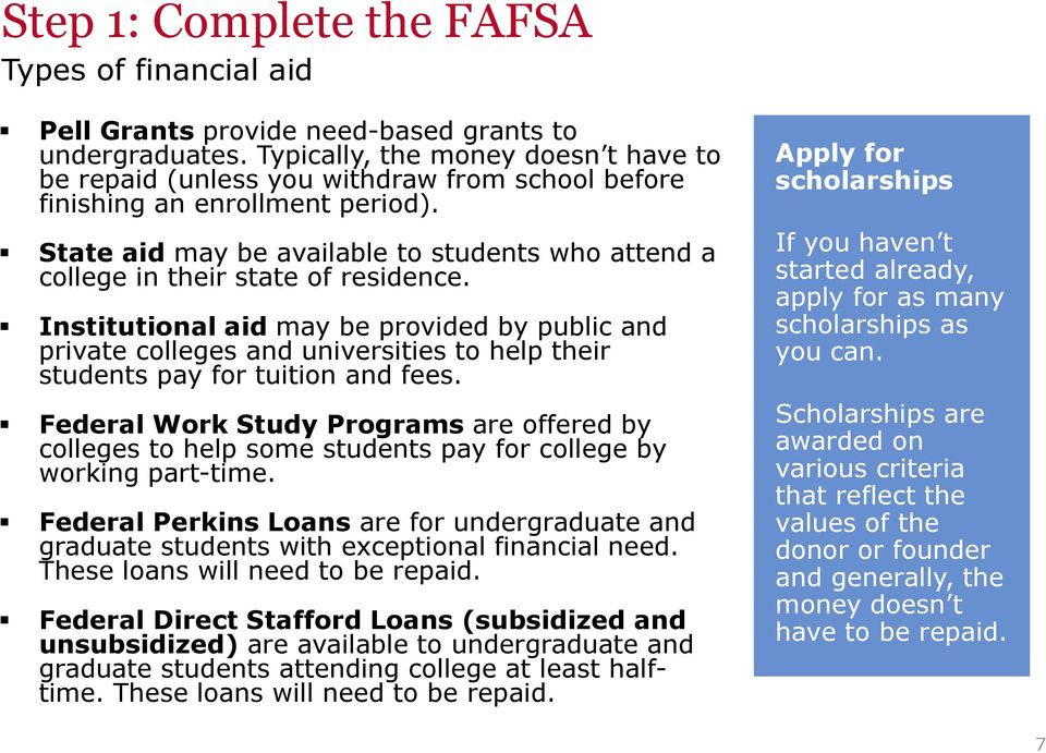 State aid may be available to students who attend a college in their state of residence.