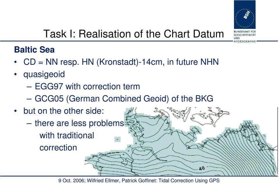 correction term GCG05 (German Combined Geoid) of the BKG but