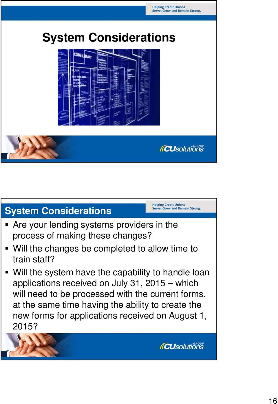 Will the system have the capability to handle loan applications received on July 31, 2015 which will need