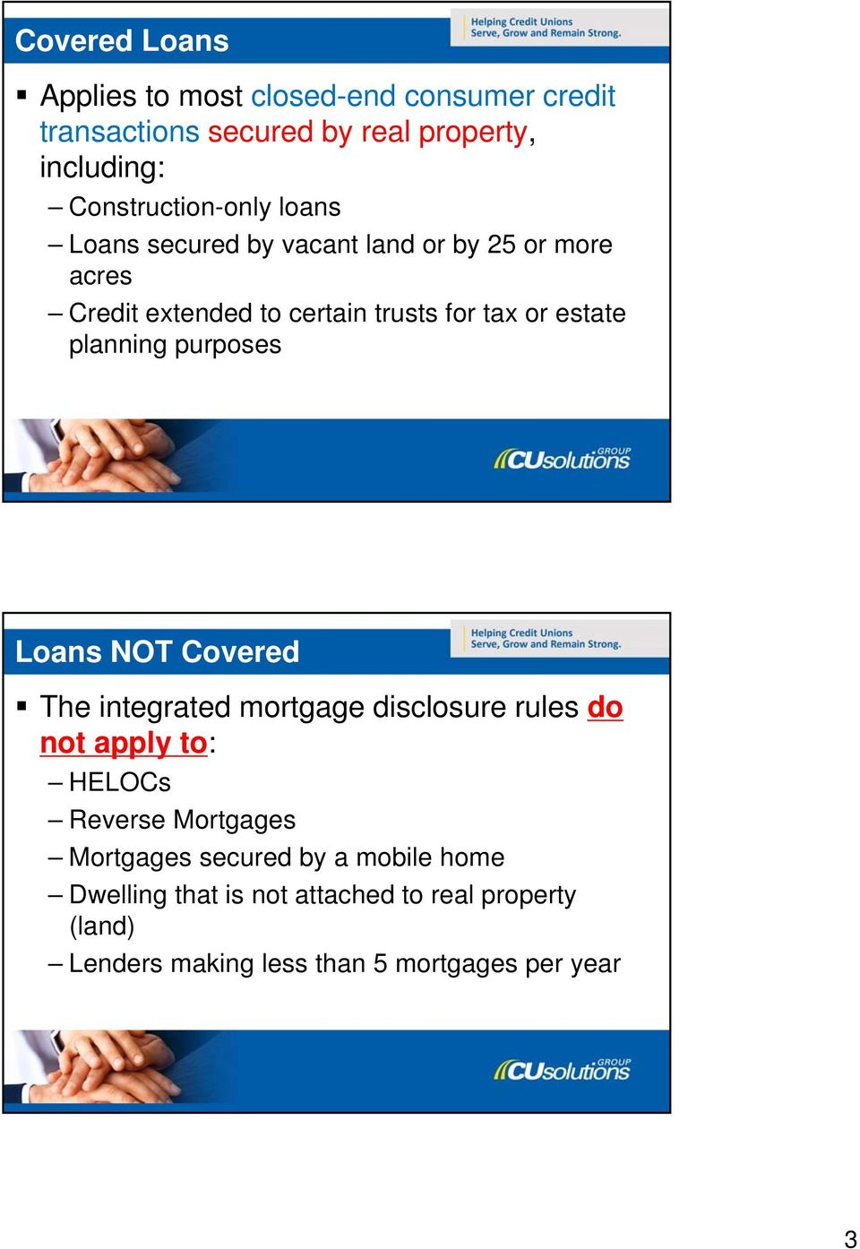 estate planning purposes Loans NOT Covered The integrated mortgage disclosure rules do not apply to: HELOCs Reverse