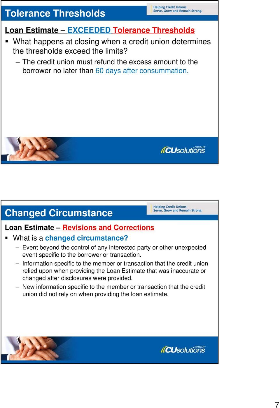 Changed Circumstance Loan Estimate Revisions and Corrections What is a changed circumstance?