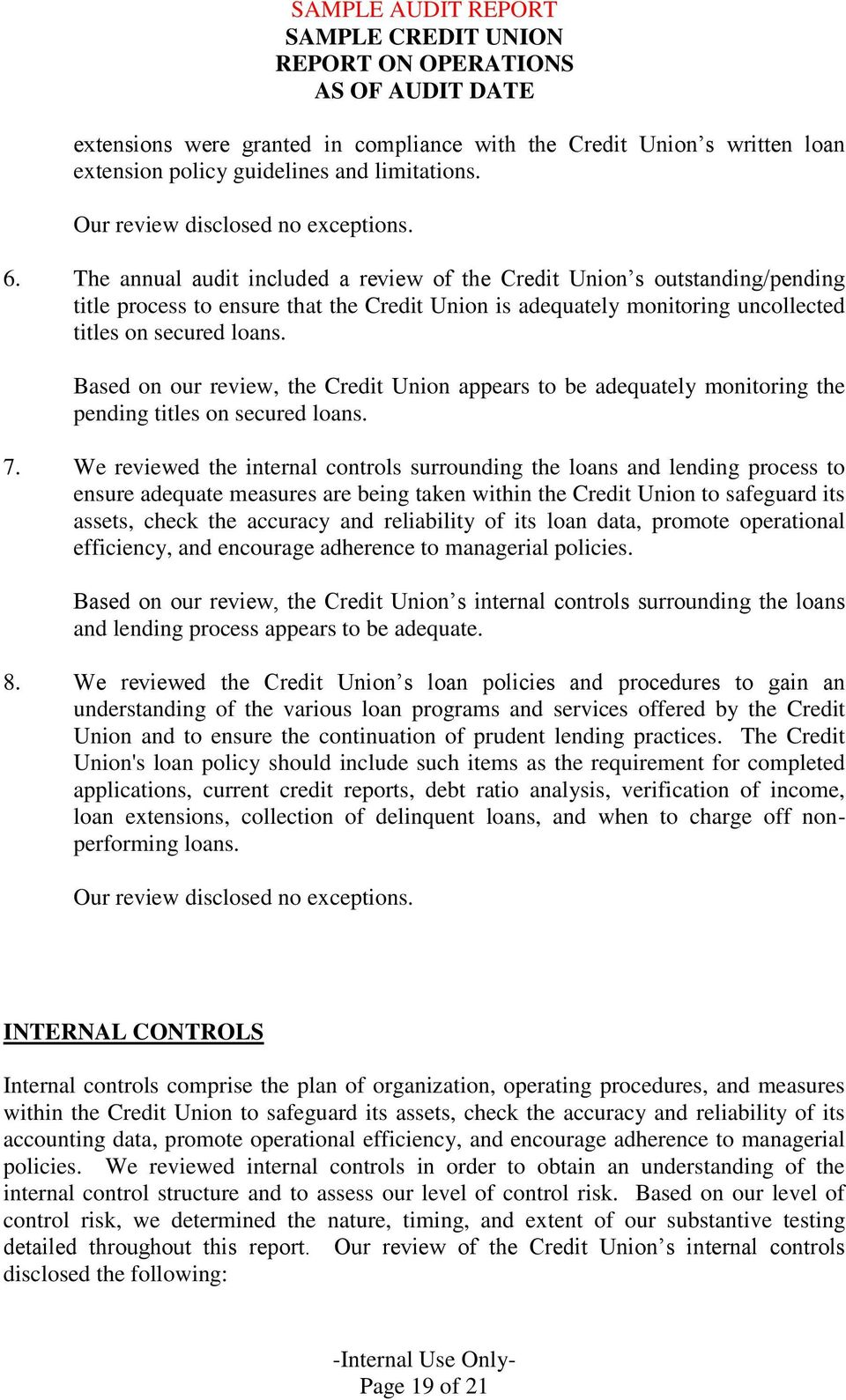 Based on our review, the Credit Union appears to be adequately monitoring the pending titles on secured loans. 7.
