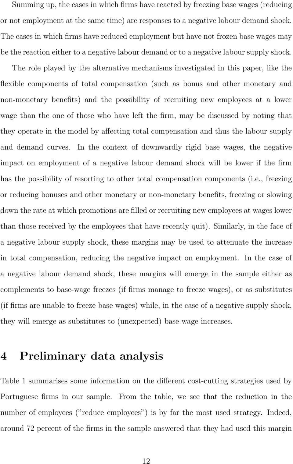 The role played by the alternative mechanisms investigated in this paper, like the flexible components of total compensation (such as bonus and other monetary and non-monetary benefits) and the