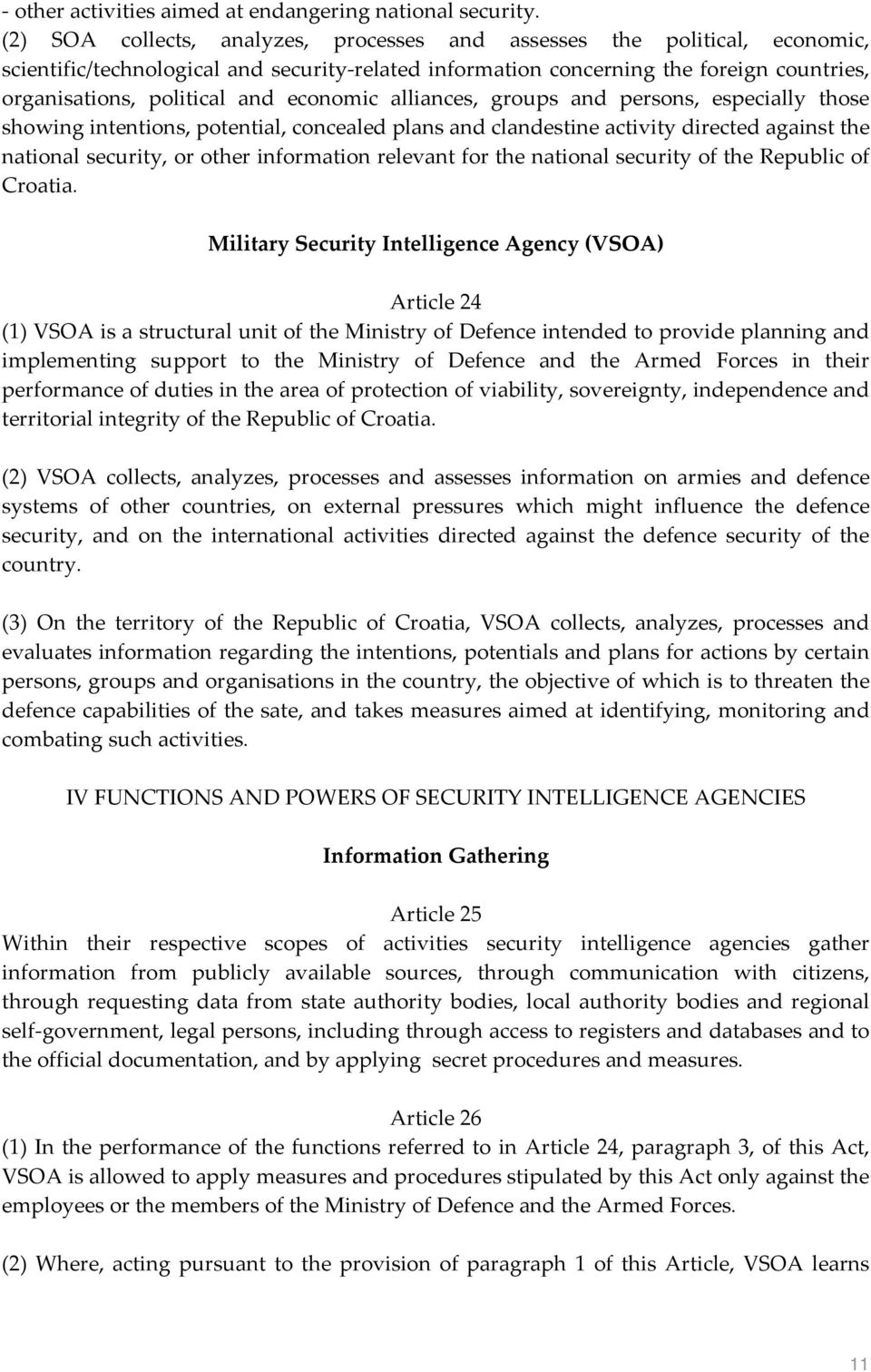 economic alliances, groups and persons, especially those showing intentions, potential, concealed plans and clandestine activity directed against the national security, or other information relevant