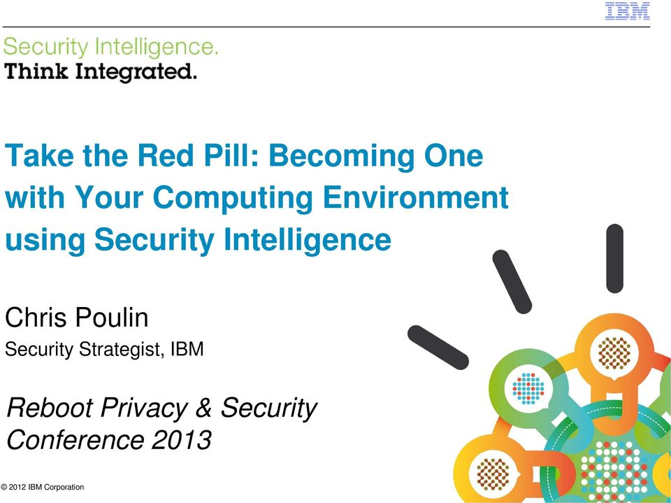 Intelligence Chris Poulin Security Strategist,
