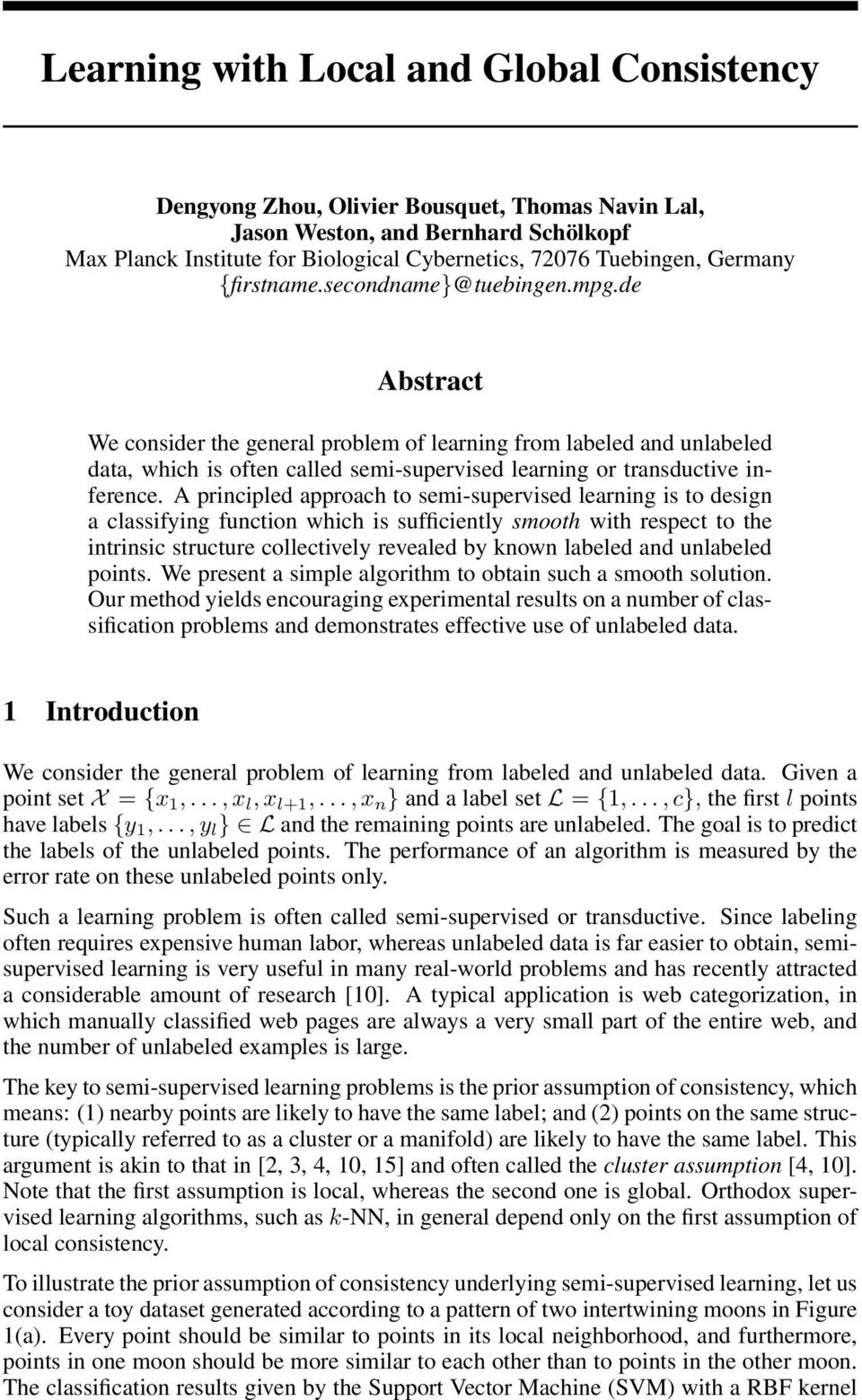 de Abstract We consider the general problem of learning from labeled and unlabeled data, which is often called semi-supervised learning or transductive inference.