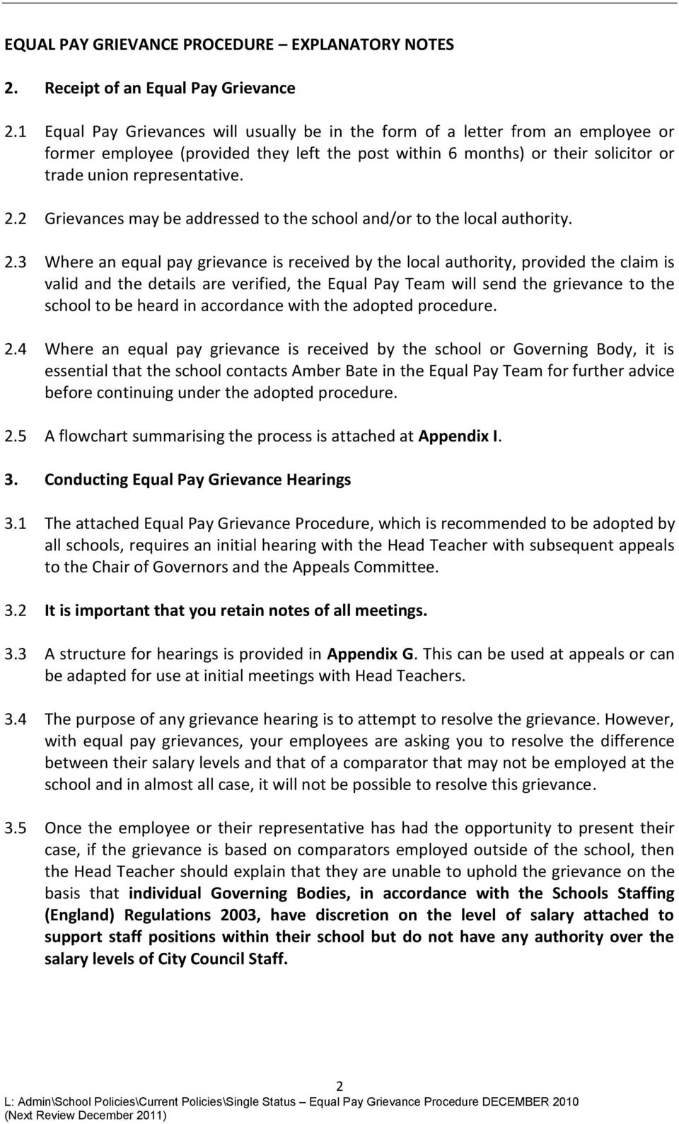 2 Grievances may be addressed to the school and/or to the local authority. 2.