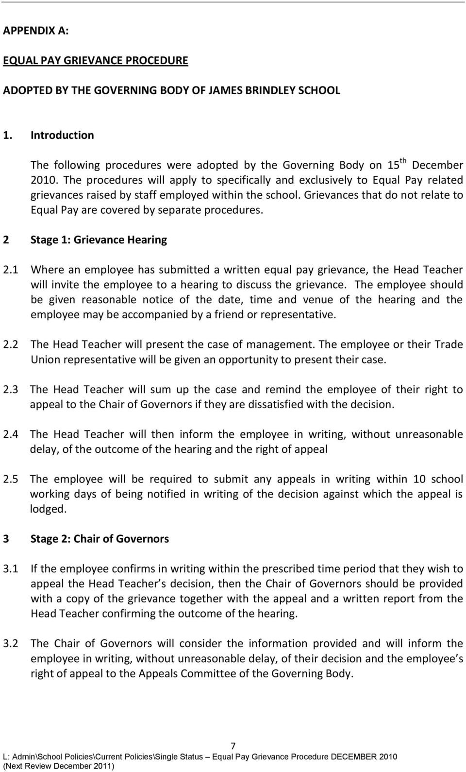 2 Stage 1: Grievance Hearing 2.1 Where an employee has submitted a written equal pay grievance, the Head Teacher will invite the employee to a hearing to discuss the grievance.