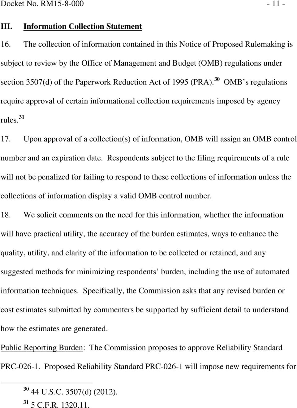 Reduction Act of 1995 (PRA). 30 OMB s regulations require approval of certain informational collection requirements imposed by agency rules. 31 17.