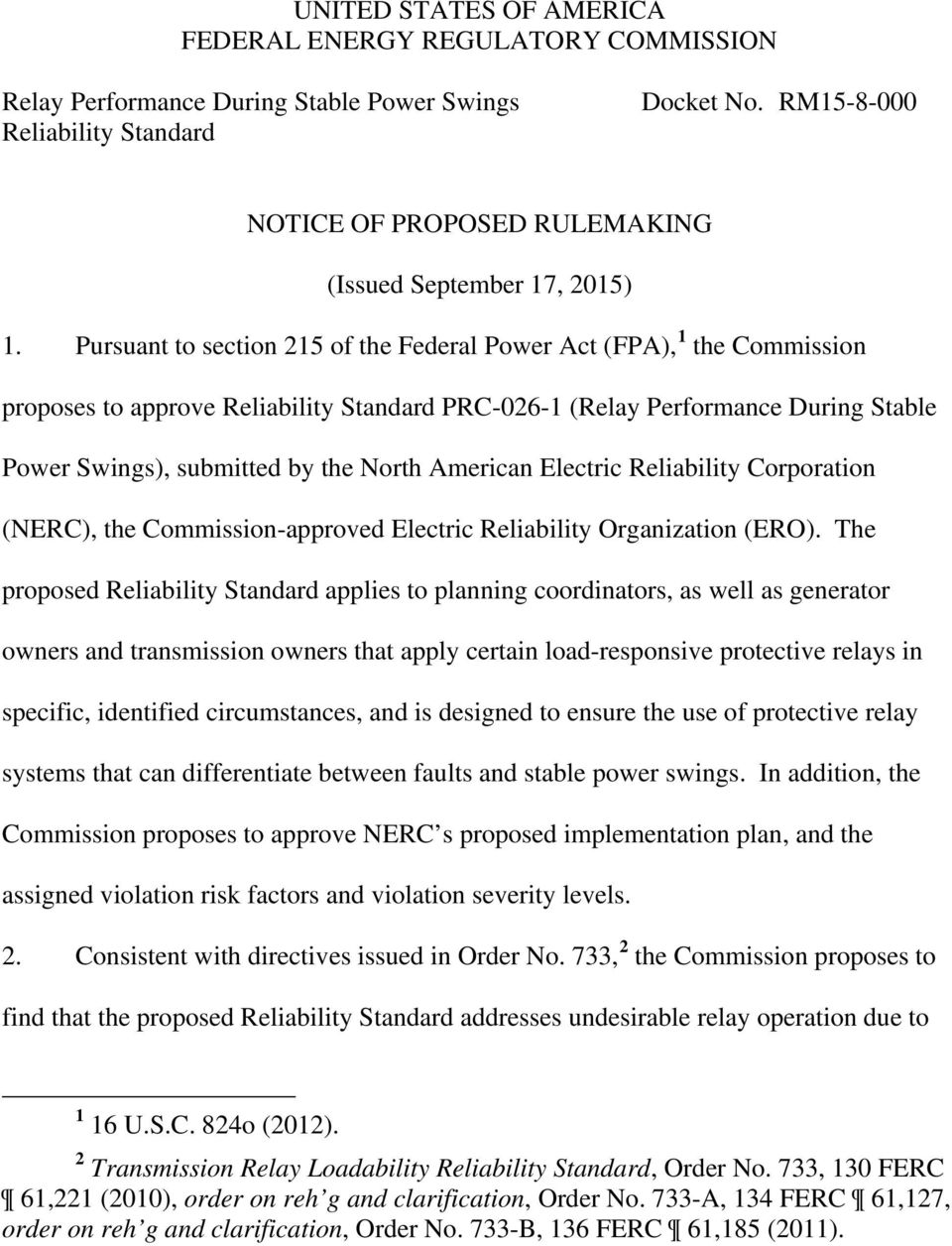 Pursuant to section 215 of the Federal Power Act (FPA), 1 the Commission proposes to approve Reliability Standard PRC-026-1 (Relay Performance During Stable Power Swings), submitted by the North