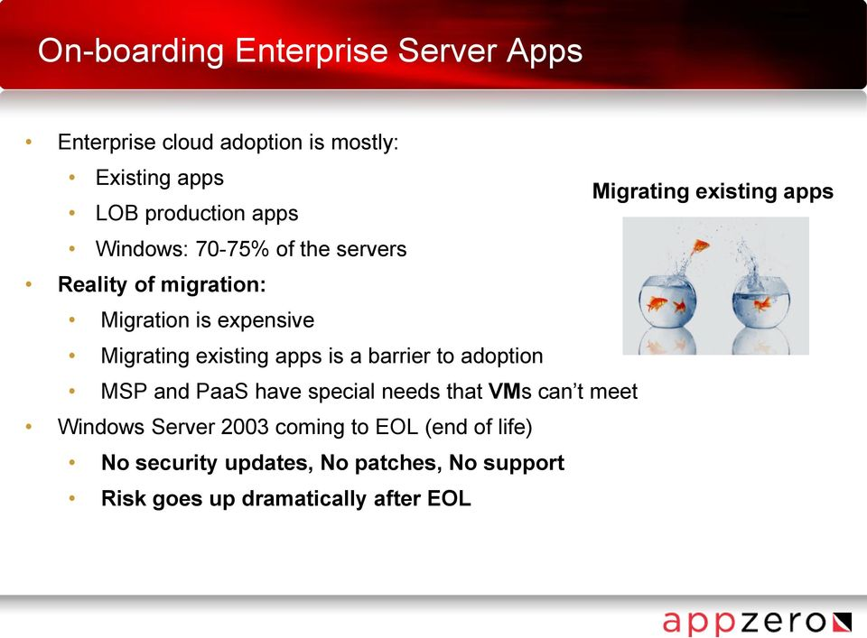Migrating existing apps is a barrier to adoption MSP and PaaS have special needs that VMs can t meet Windows