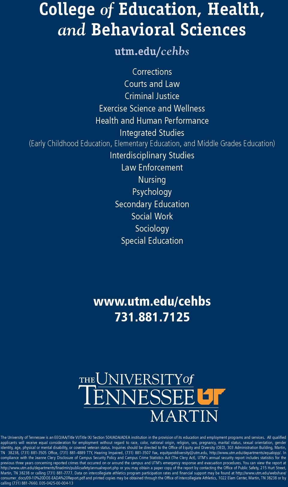 Education) Interdisciplinary Studies Law Enforcement Psychology Social Work Sociology Special Education www.utm.edu/cehbs 731.881.