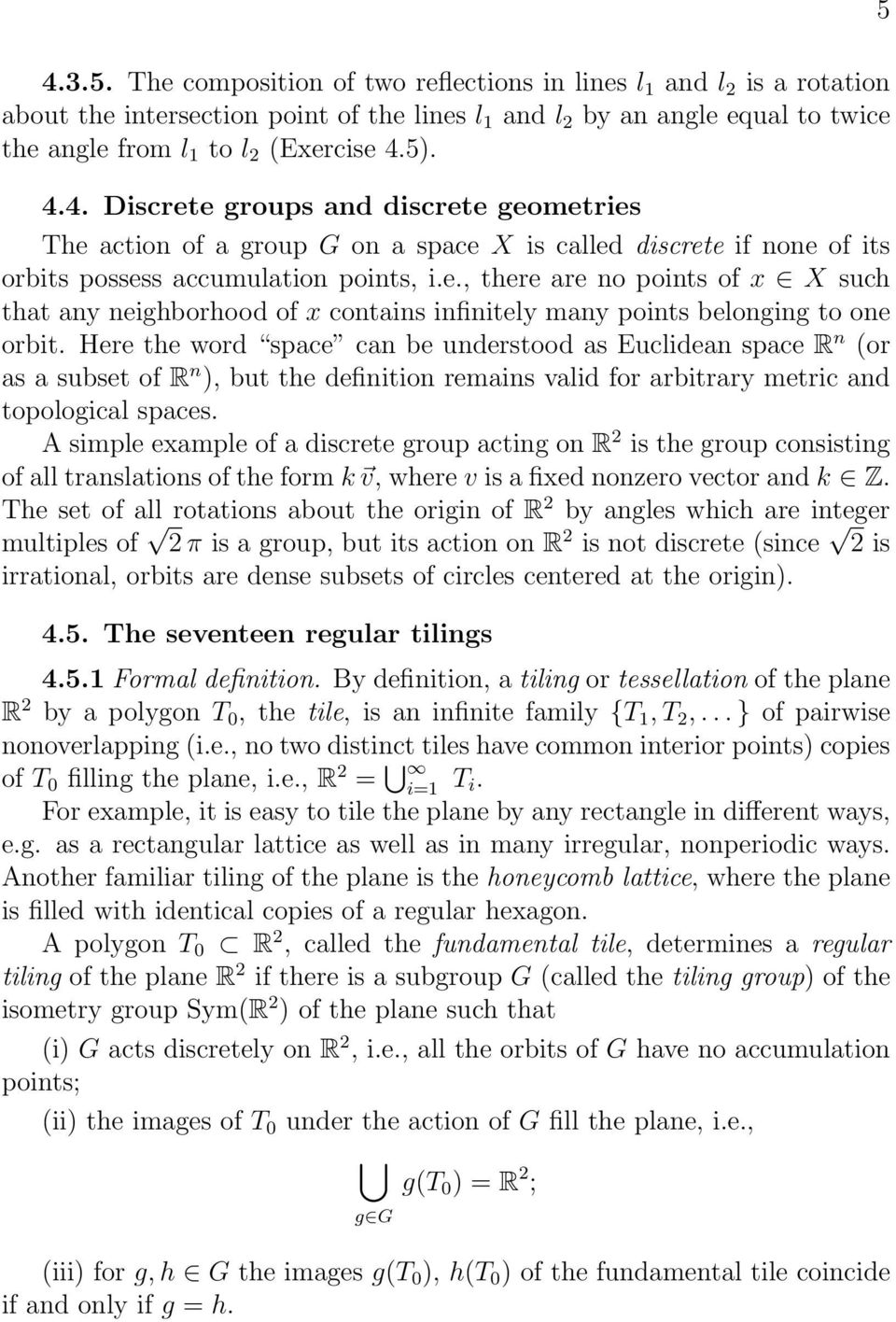 Here the word space can be understood as Euclidean space R n (or as a subset of R n ), but the definition remains valid for arbitrary metric and topological spaces.