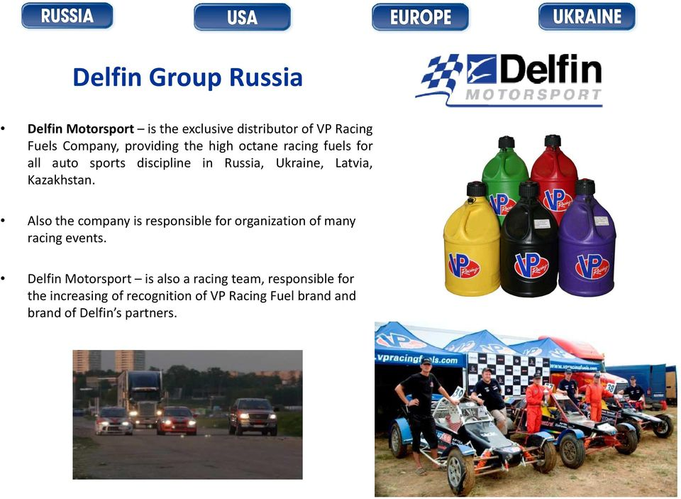 Kazakhstan. Also the company is responsible for organization of many racing events.