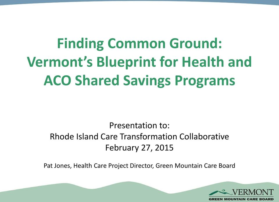 Care Transformation Collaborative February 27, 2015 Pat