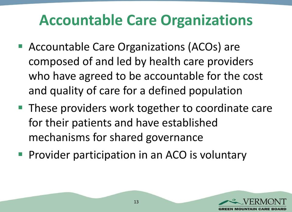 defined population These providers work together to coordinate care for their patients and have